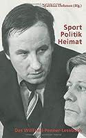 Sport - Politik - Heimat: Das Willfried-Penner-Lesebuch