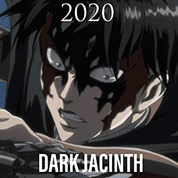 DARK JACINTH - 2020