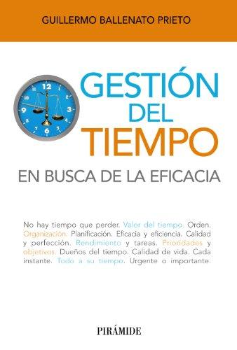 Gestión del tiempo: En busca de la eficacia (Libro Práctico)