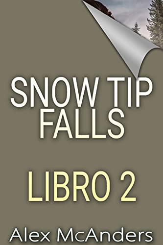 Snow Tip Falls - Libro 2