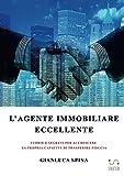 L'AGENTE IMMOBILIARE ECCELLENTE...