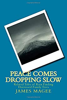 Peace Comes Dropping Slow: Related Tales of Rain Finding Distressed Family Trees