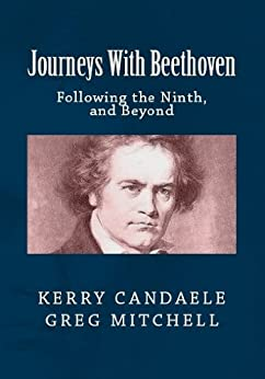 JOURNEYS WITH BEETHOVEN:  Following the Ninth, and Beyond by [Greg Mitchell, Kerry Candaele]