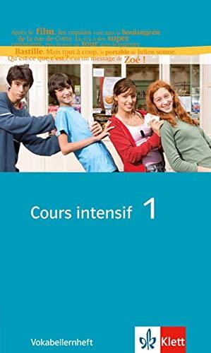 Cours intensif 1: Vokabellernheft 1. Lernjahr (Cours intensif. Französisch als 3. Fremdsprache)