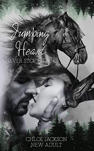 Jumping Heart: Never stop feeling von [Chloe Jackson]