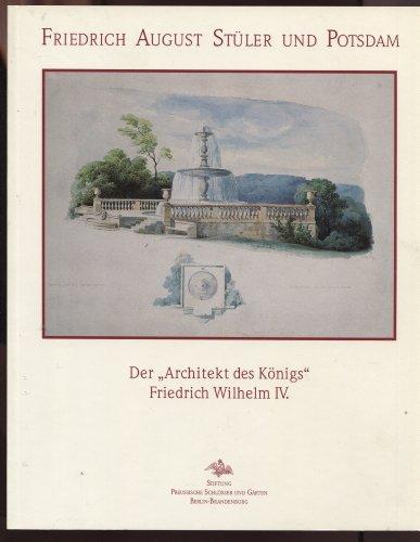 Friedrich August Stüler und Potsdam. Der