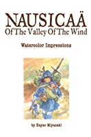 Nausicaae of the Valley of the Wind: Watercolor Impressions