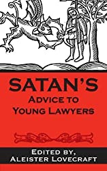 Satan's advice to young lawyer By Aleister Lovecraft Esq.