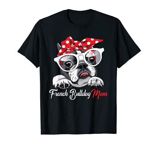 French Bulldog Mom Frenchie Mom Cute Funny Mother's Day T-Shirt