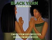 Black Yarn: I am she and she is me