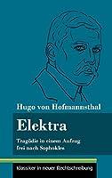 Elektra: Tragoedie in einem Aufzug frei nach Sophokles (Band 141, Klassiker in neuer Rechtschreibung)