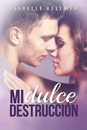 Mi Dulce Destrucci??n (Spanish Edition) by Isabelle Bellmer (2015-01-31)