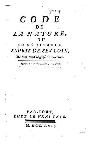 Code de la nature. ou Le véritable esprit de ses loix (French Edition)