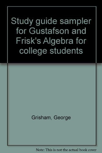 Study guide sampler for Gustafson and Frisk's Algebra for college students