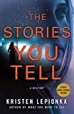 Image of The Stories You Tell: A Mystery (Roxane Weary, 3)
