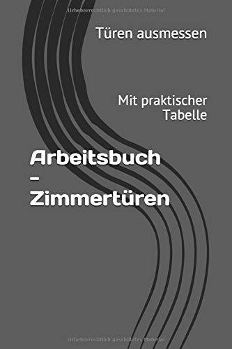 Arbeitsbuch - Zimmertüren: Mit praktischer Tabelle