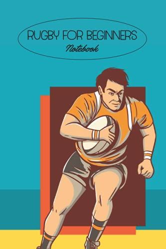 Rugby for Beginners Notebook: Notebook|Journal| Diary/ Lined - Size 6x9 Inches 100 Pages