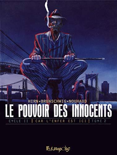 Le pouvoir des innocents, cycle II (Tome 2-3 témoignages): Car l'enfer est ici