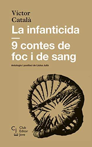 La infanticida: 9 contes de foc i de sang (Club Editor Jove Book 12) (Catalan Edition)