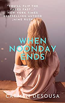 When Noonday Ends (The Southern Collection Book 4) by [Carmen DeSousa]