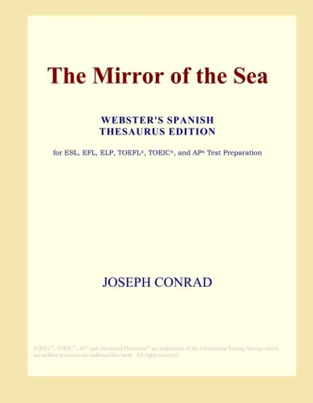 民主主義トピックソーダ水The Mirror of the Sea (Webster's Spanish Thesaurus Edition)