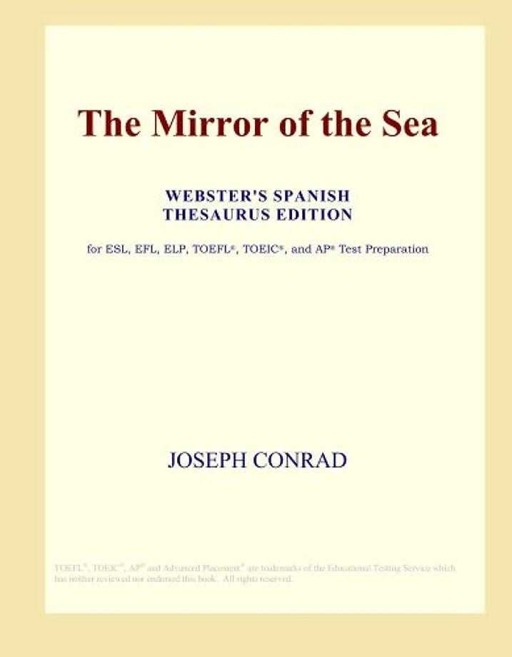 器用半球願望The Mirror of the Sea (Webster's Spanish Thesaurus Edition)