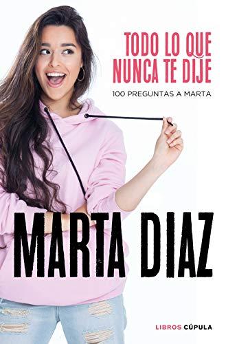 Todo lo que nunca te dije: 100 preguntas a Marta (Otros)