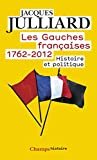 Les Gauches françaises - 1762-2012 – Histoire et politique - Format Kindle - 11,99 €