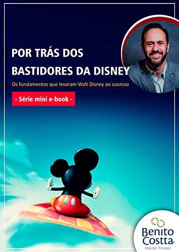 Por trás dos bastidores da Disney: Por trás dos bastidores da Disney (Mini e-book Livro 1)