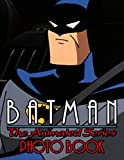 Batman Animated Series Photo Book: Beautiful Simple Designs Unique Image Book Books For Adults And Kids