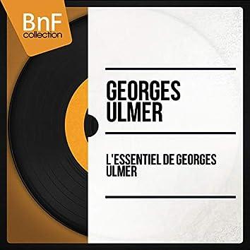 L'Essentiel de Georges Ulmer (Mono Version)