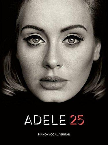 Adele 25 - Das ultimative Songbuch zur neuen CD der britischen Ausnahmekünstlerin - Ausgabe für Klavier (mittelschwer), Gesang und Gitarre (Noten)