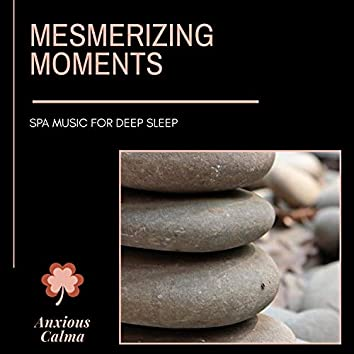 Mesmerizing Moments - Spa Music For Deep Sleep