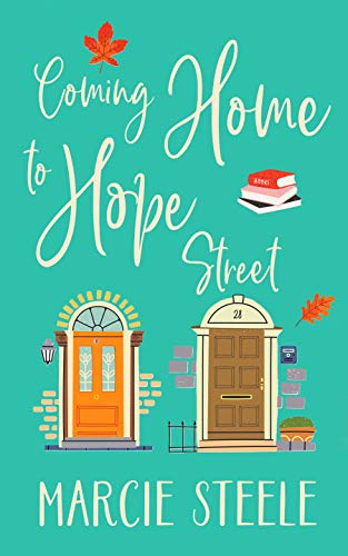 Coming Home to Hope Street: An uplifting story of new beginnings, love and hope (The Hope Street Series Book 2) by [Marcie Steele, Mel Sherratt]