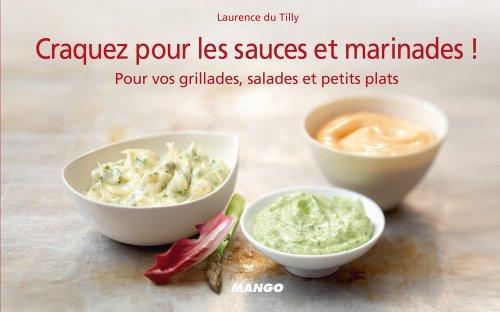 Craquez pour les sauces et marinades ! Pour vos grillades, salades et petits plats (Craquez...) (French Edition)