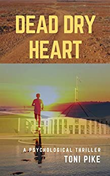 [Toni Pike]のDead Dry Heart: A psychological thriller (English Edition)