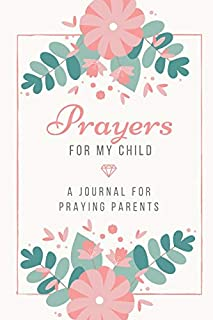 scheda prayers for my child: a journal for praying parents