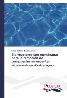 Biorreactores Con Membranas Para La Remocion de Compuestos Emergentes