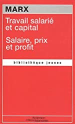 Travail salarié et capital - Suivi de Salaire, prix et profit de Karl Marx