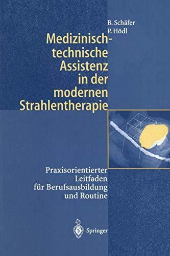 Medizinisch-technische Assistenz in der modernen Strahlentherapie: Praxisorientierter Leitfaden für Berufsausbildung und Routine