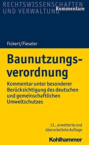 Baunutzungsverordnung: Kommentar unter besonderer Berücksichtigung des deutschen und gemeinschaftlichen Umweltschutzes: Kommentar unter besonderer ... Umweltschutzes (Recht und Verwaltung)