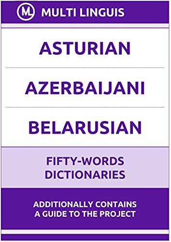 Asturian' Azerbaijani' Belarusian Fifty-Words Dictionaries