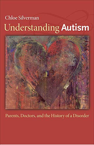 Image of Understanding Autism: Parents, Doctors, and the History of a Disorder
