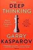 Deep Thinking: Where Machine Intelligence Ends and Human Creativity Begins - Garry Kasparov