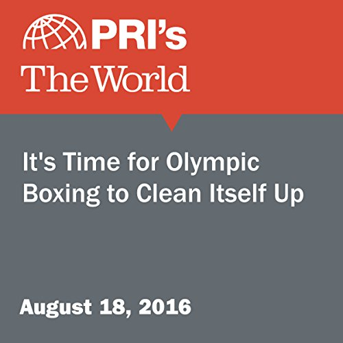 It's Time for Olympic Boxing to Clean Itself Up audiobook cover art