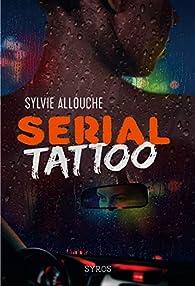 Serial Tattoo par Sylvie Allouche