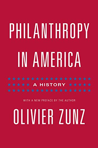 Philanthropy in America: A History - Updated Edition (Politics and Society in Modern America Book 103)
