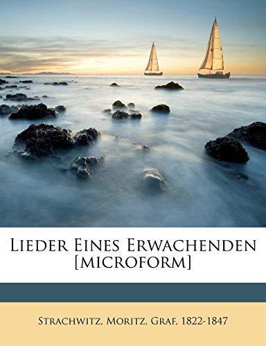 Strachwitz, M: Lieder Eines Erwachenden [microform]