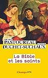 La Bible et les saints par Duchet-Suchaux