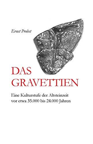 Das Gravettien: Eine Kulturstufe der Altsteinzeit vor etwa 35.000 bis 24.000 Jahren